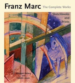 Franz Marc The Complete Works Volume III
