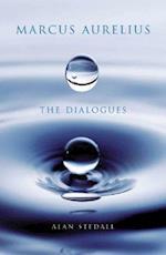 Marcus Aurelius - The Dialogues