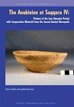 The Anubieion IV at Saqqara IV (Excavation Memoir)
