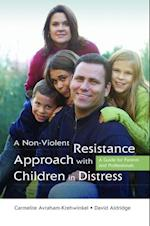 Non-Violent Resistance Approach with Children in Distress af David Aldridge