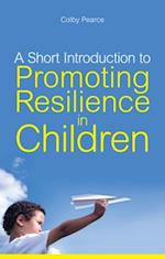 Short Introduction to Promoting Resilience in Children af Colby Pearce