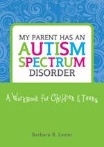 My Parent has an Autism Spectrum Disorder