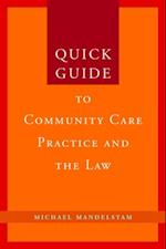 Quick Guide to Community Care Practice and the Law af Michael Mandelstam