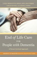 End of Life Care for People with Dementia (University of Bradford Dementia Good Practice Guides)