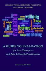 Guide to Evaluation for Arts Therapists and Arts & Health Practitioners af Mercedes Pavlicevic