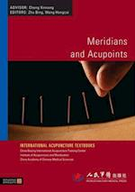 Meridians and Acupoints (International Acupuncture Textbooks)