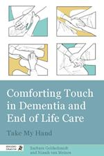 Comforting Touch in Dementia and End of Life Care