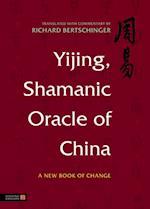 Yijing, Shamanic Oracle of China