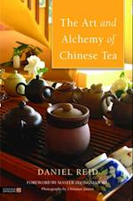 Art and Alchemy of Chinese Tea af Daniel Reid