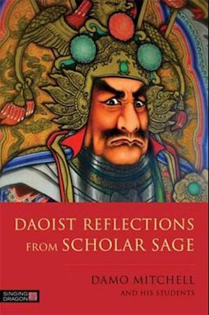 Daoist Reflections from Scholar Sage af Damo Mitchell
