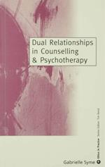 Dual Relationships in Counselling & Psychotherapy (Ethics in Practice Series)