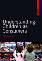 Understanding Children as Consumers (Sage Advanced Marketing Series)
