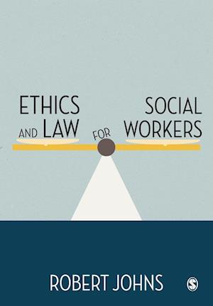 Ethics and Law for Social Workers