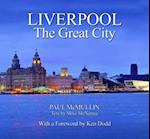 Liverpool the Great City af Paul Mcmullin, Mike McNamee