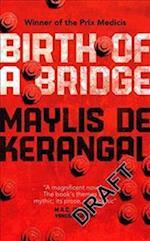 Birth of a Bridge af Maylis de Kerangal