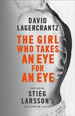 Girl Who Takes an Eye for an Eye: Continuing Stieg Larsson's Millennium Series (The Millennium Series)