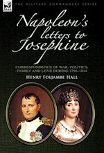 Napoleon's Letters to Josephine af Henry Foljambe Hall