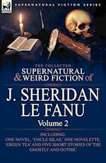 The Collected Supernatural and Weird Fiction of J. Sheridan Le Fanu: Volume 2-Including One Novel, 'Uncle Silas, ' One Novelette, 'Green Tea' and Five af Joseph Sheridan Le Fanu, J. Sheridan Le Fanu
