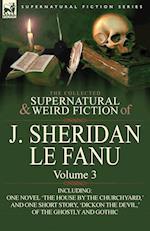The Collected Supernatural and Weird Fiction of J. Sheridan Le Fanu af J. Sheridan Le Fanu, Joseph Sheridan Le Fanu