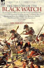 The History of the Black Watch: the Seven Years War in Europe, the French and Indian War, Colonial American Frontier and the Caribbean, the Napoleonic