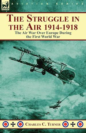 The Struggle in the Air 1914-1918