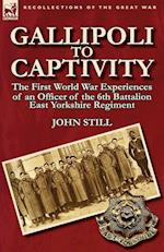 Gallipoli to Captivity af John Still
