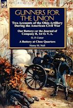 Gunners for the Union: Two Accounts of the Ohio Artillery During the American Civil War