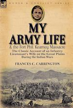 My Army Life and the Fort Phil. Kearney Massacre: The Classic Account of an Infantry Lieutenant's Wife on the Great Plains During the Indian Wars af Frances C. Carrington