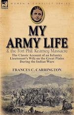 My Army Life and the Fort Phil. Kearney Massacre af Frances C. Carrington