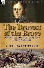 The Bravest of the Brave af A. Hilliard Atteridge