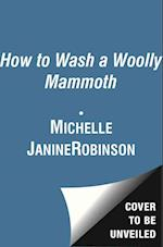How to Wash a Woolly Mammoth af Michelle Robinson