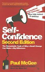 Self-confidence - the Remarkable Truth of Why a   a Small Change Can Make a Big Difference 2E af Paul McGee