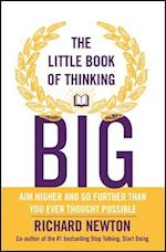 The Little Book of Thinking Big af Richard Newton
