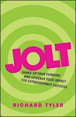 Jolt - Shake Up Your Thinking and Upgrade Your    Impact for Extraordinary Success
