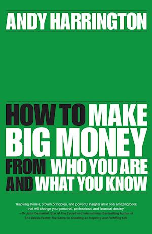 Passion Into Profit - How to Make Big Money From  Who You Are and What You Know