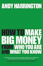 Passion Into Profit - How to Make Big Money From  Who You Are and What You Know af Andy Harrington