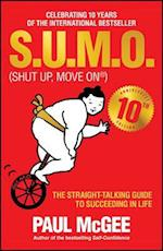 S.u.m.o (Shut Up, Move on) - the Straight-talking Guide to Succeeding in Life - 10th Anniversary    Edition af Paul McGee