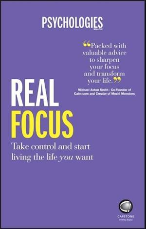 Bog, paperback Real Focus - Take Control and Start Living the    Life You Want af Psychologies Magazine