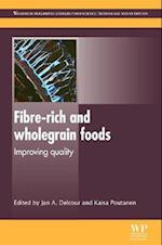 Fibre-Rich and Wholegrain Foods: Improving Quality
