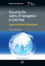 Securing the Safety of Navigation in East Asia: Legal and Political Dimensions
