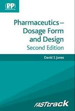 FASTtrack: Pharmaceutics - Dosage Form and Design (Fast Track Pharmacy Series)