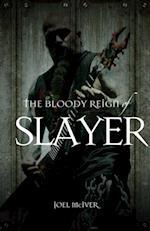 Bloody Reign of Slayer af Joel McIver