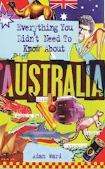 Everything You Didn't Need to Know About the Australia