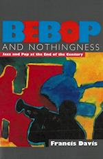 Bebop And Nothingness af Francis Davis