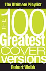 100 Greatest Cover Versions (The Ultimate Playlist)