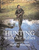 Hunting with Air Rifles af Matthew Manning