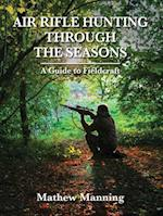 Air Rifle Hunting Through the Seasons af Matthew Manning