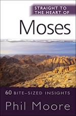 Straight to the Heart of Moses (Straight to the Heart Series)