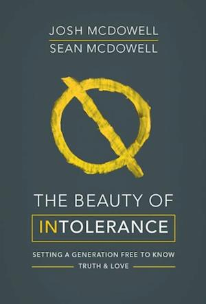 Beauty of Intolerance af Josh McDowell, Sean McDowell