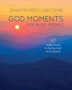 God Moments for Busy People